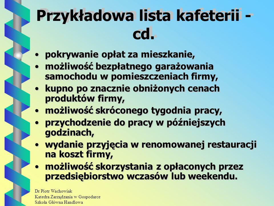 Dr Piotr Wachowiak Katedra Zarządzania w Gospodarce Szkoła Główna Handlowa Przykładowa lista kafeterii - cd.