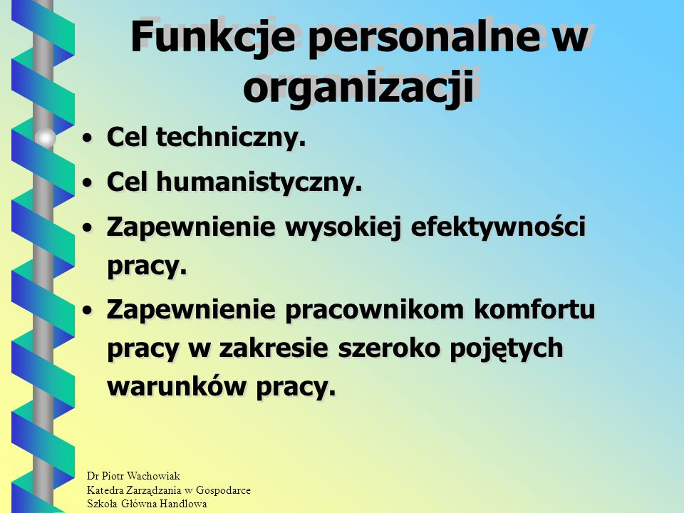 Dr Piotr Wachowiak Katedra Zarządzania w Gospodarce Szkoła Główna Handlowa Technika radaru personalnego - procedura - c.d.