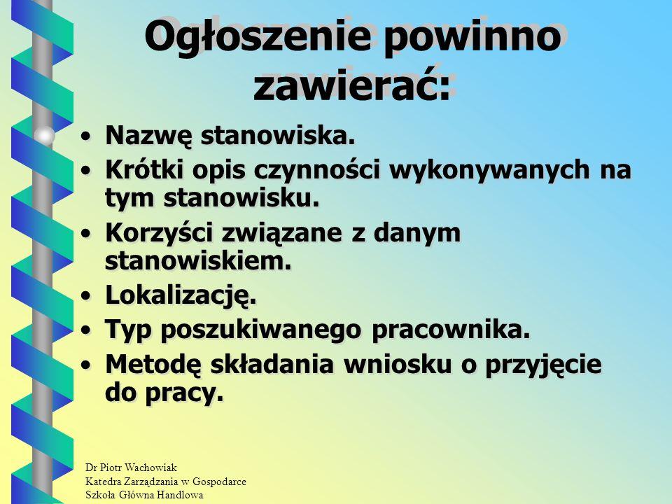 Dr Piotr Wachowiak Katedra Zarządzania w Gospodarce Szkoła Główna Handlowa Ogłoszenie powinno zawierać: Nazwę stanowiska.
