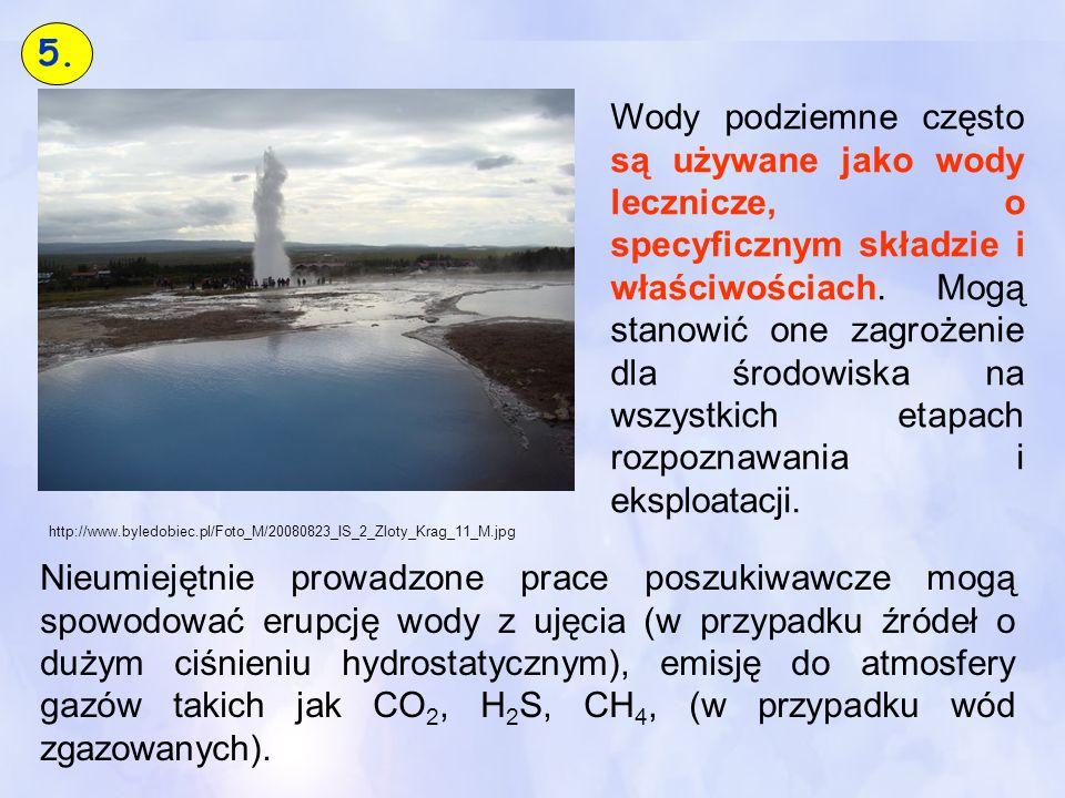 Wody podziemne często są używane jako wody lecznicze, o specyficznym składzie i właściwościach. Mogą stanowić one zagrożenie dla środowiska na wszystk