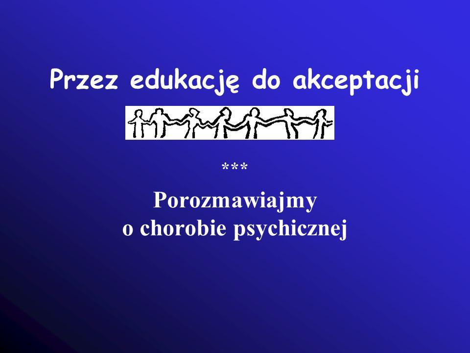 Przez edukację do akceptacji *** Porozmawiajmy o chorobie psychicznej
