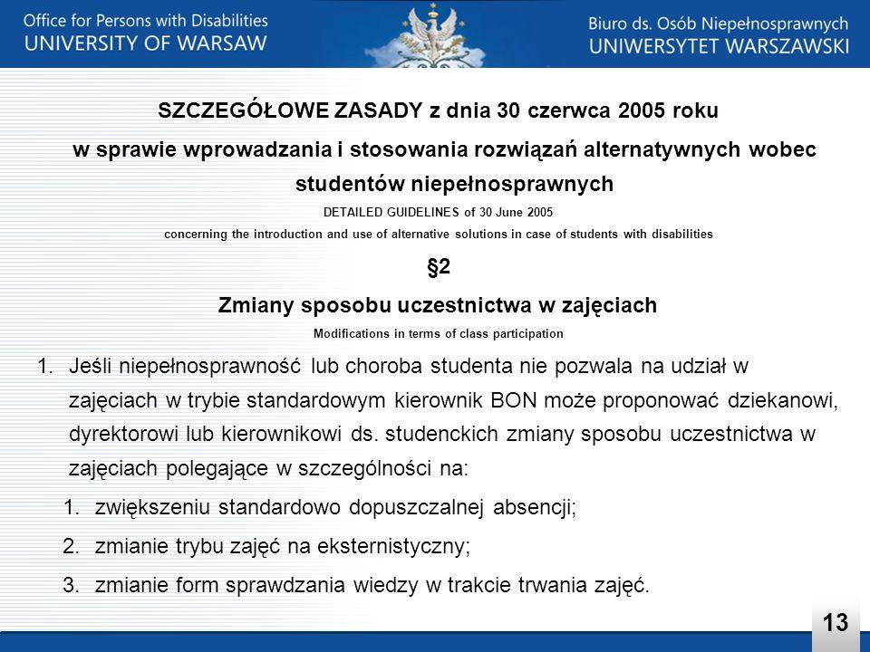 SZCZEGÓŁOWE ZASADY z dnia 30 czerwca 2005 roku w sprawie wprowadzania i stosowania rozwiązań alternatywnych wobec studentów niepełnosprawnych DETAILED