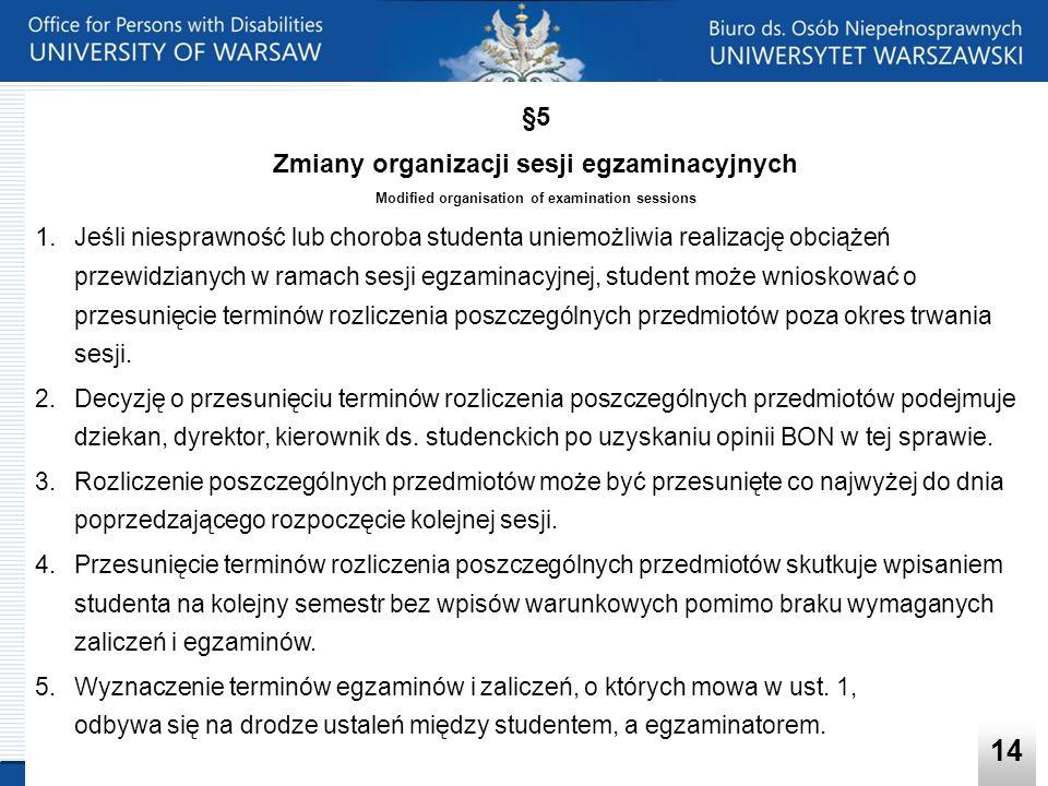§5 Zmiany organizacji sesji egzaminacyjnych Modified organisation of examination sessions 1. Jeśli niesprawność lub choroba studenta uniemożliwia real