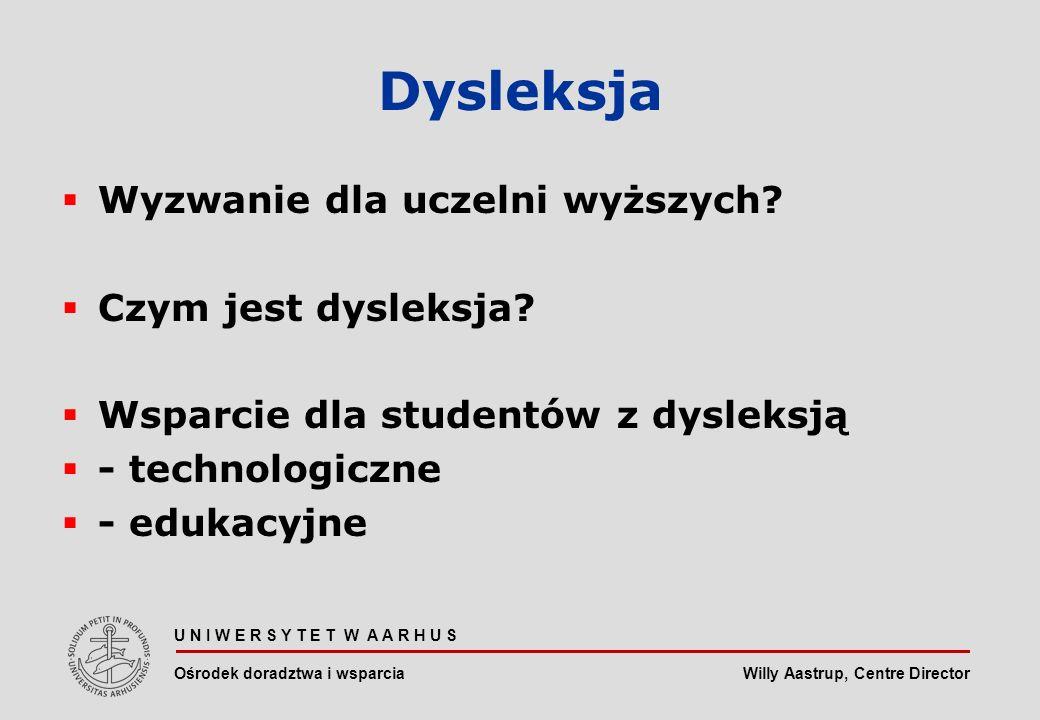 Willy Aastrup, Centre Director Dysleksja Wyzwanie dla uczelni wyższych.