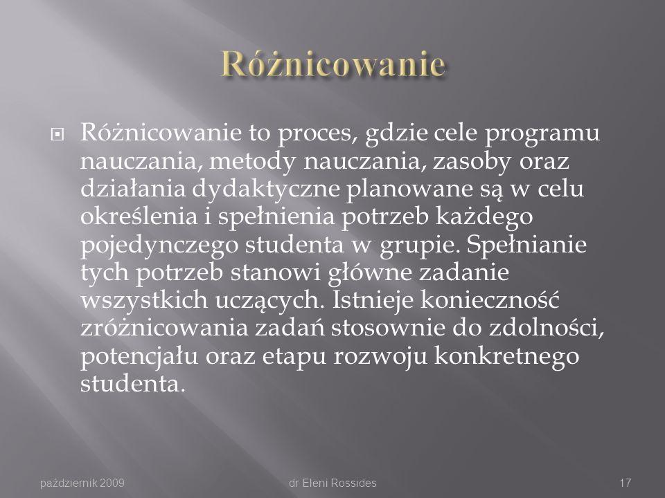Różnicowanie dokonywane przez nauczycieli poszczególnych przedmiotów Dostosowania podczas egzaminów i sprawdzianów wiedzy Poradnictwo osobiste paździe