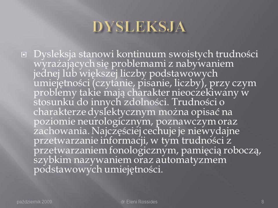 październik 2009dr Eleni Rossides7 Mózg dyslektyczny