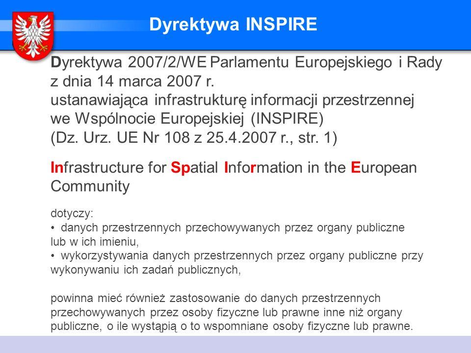 Dyrektywa INSPIRE - Podstawowe założenia Cel dyrektywy: określenie podstaw prawnych do tworzenia i działania Infrastruktury Informacji Przestrzennej w Europie, wspierającej formułowanie, wdrażanie, monitorowanie i ocenę polityki Wspólnoty na wszystkich poziomach działania oraz dostarczania informacji dla społeczeństwa w szczególności w odniesieniu do środowiska Podstawowe problemy związane z dostępnością informacji przestrzennej dotyczą: braku danych, jakości danych, formy i organizacji danych oraz systemu ich udostępniania, wspólnego korzystania z danych, czasochłonności i kosztowności wyszukania istniejących danych, oceny przydatności danych dla określonego celu, poznania warunków dotyczących wykorzystywania danych w tym ceny za dostęp do danych.