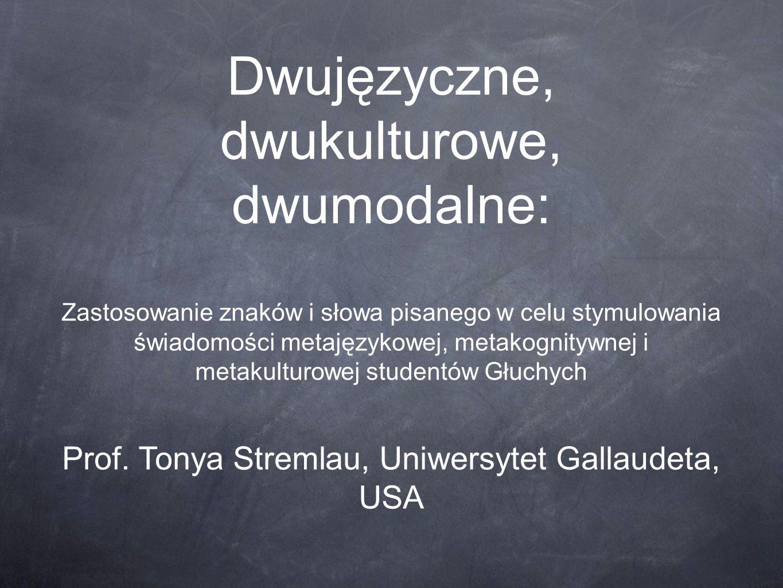 Cel: Wyjaśnienie korzyści kształcenia studentów niesłyszących dwujęzycznie: w lokalnym języku migowym oraz pisemnej (a w przypadku niektórych osób również mówionej) formie urzędowego języka narodowego.