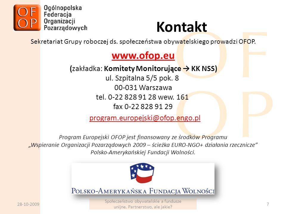 Kontakt Sekretariat Grupy roboczej ds. społeczeństwa obywatelskiego prowadzi OFOP.