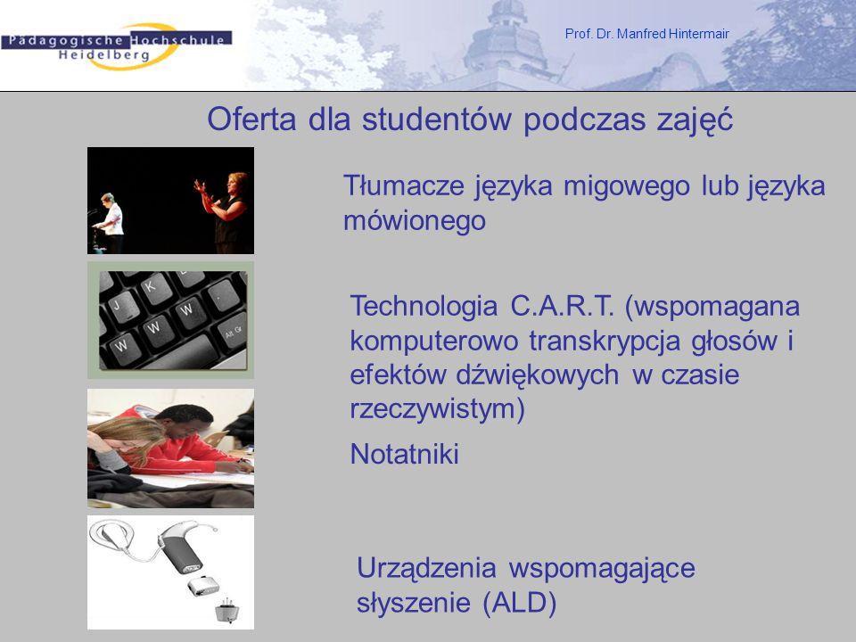 Prof. Dr. Manfred Hintermair Oferta dla studentów podczas zajęć Tłumacze języka migowego lub języka mówionego Technologia C.A.R.T. (wspomagana kompute