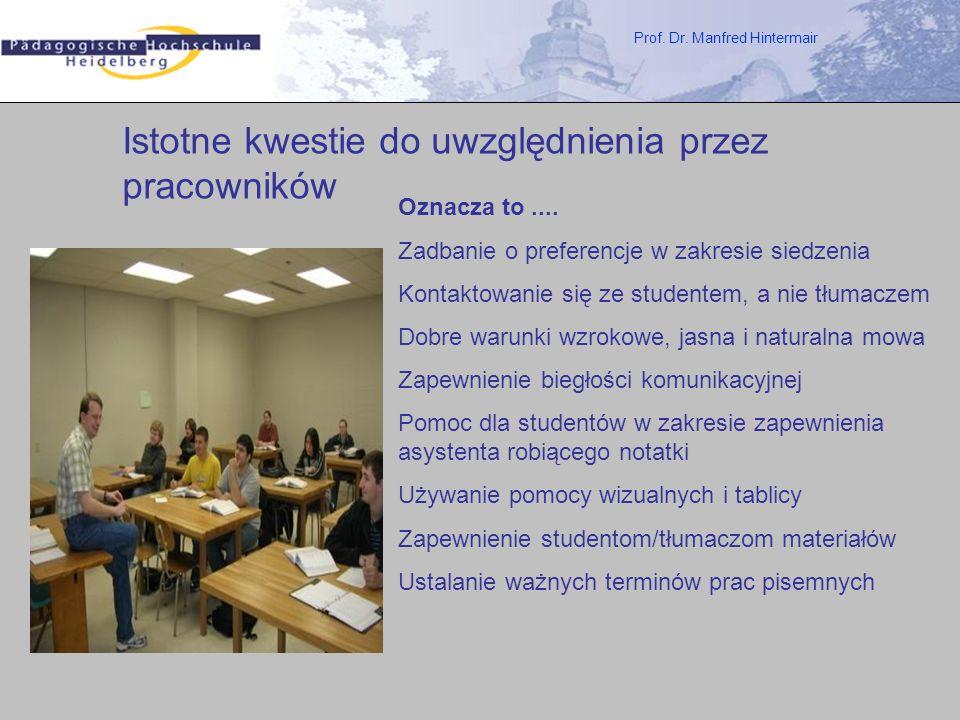 Prof. Dr. Manfred Hintermair Istotne kwestie do uwzględnienia przez pracowników Oznacza to.... Zadbanie o preferencje w zakresie siedzenia Kontaktowan
