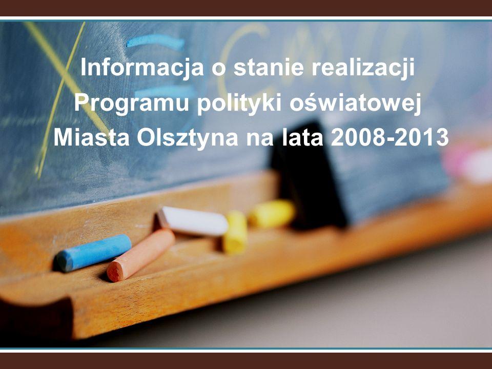 Informacja o stanie realizacji Programu polityki oświatowej Miasta Olsztyna na lata 2008-2013