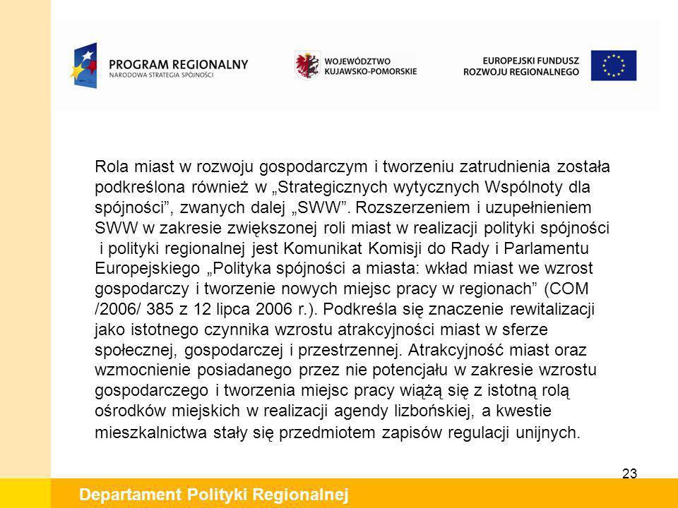 23 Departament Polityki Regionalnej Rola miast w rozwoju gospodarczym i tworzeniu zatrudnienia została podkreślona również w Strategicznych wytycznych