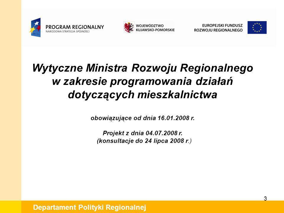 3 Departament Polityki Regionalnej Wytyczne Ministra Rozwoju Regionalnego w zakresie programowania działań dotyczących mieszkalnictwa obowiązujące od