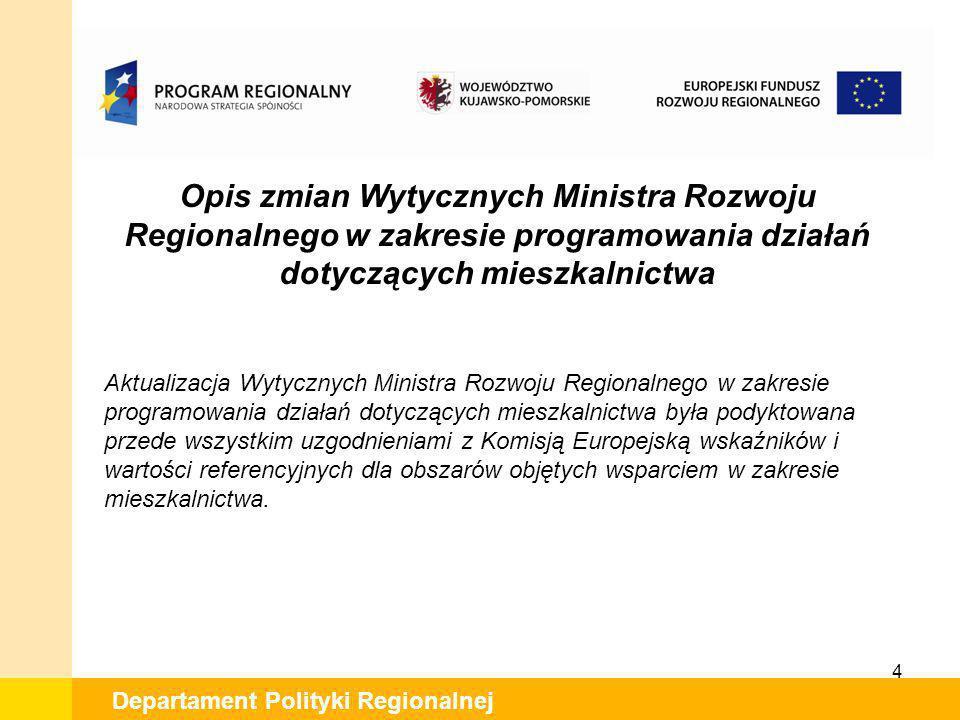 4 Departament Polityki Regionalnej Opis zmian Wytycznych Ministra Rozwoju Regionalnego w zakresie programowania działań dotyczących mieszkalnictwa Akt