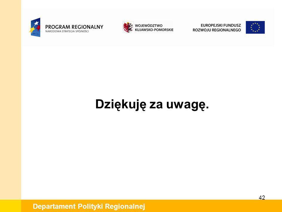 42 Departament Polityki Regionalnej Dziękuję za uwagę.