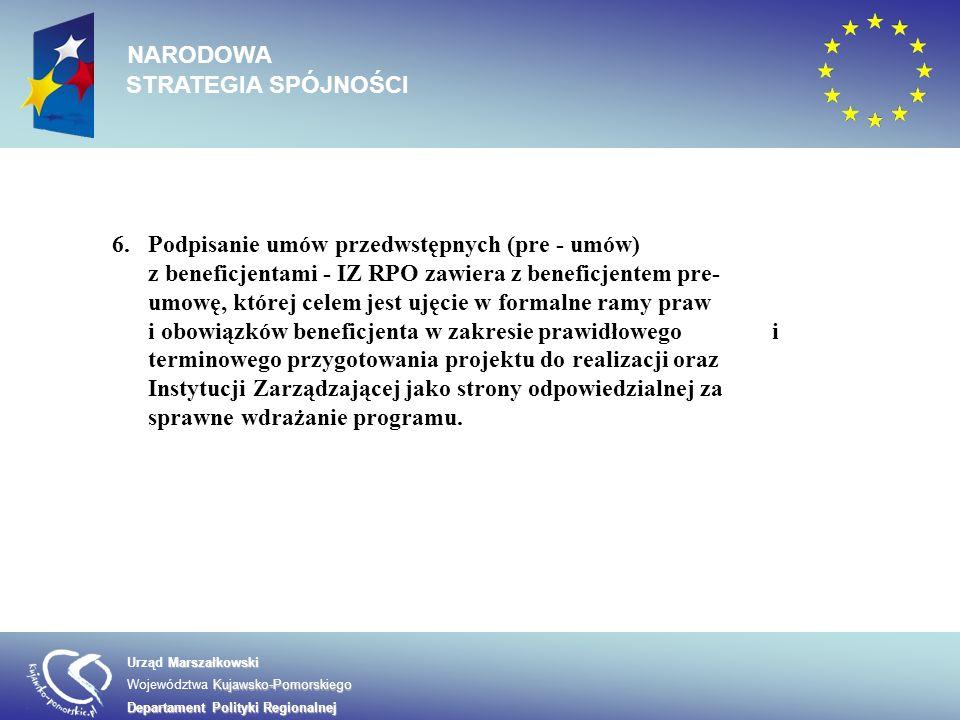 6.Podpisanie umów przedwstępnych (pre - umów) z beneficjentami - IZ RPO zawiera z beneficjentem pre- umowę, której celem jest ujęcie w formalne ramy p