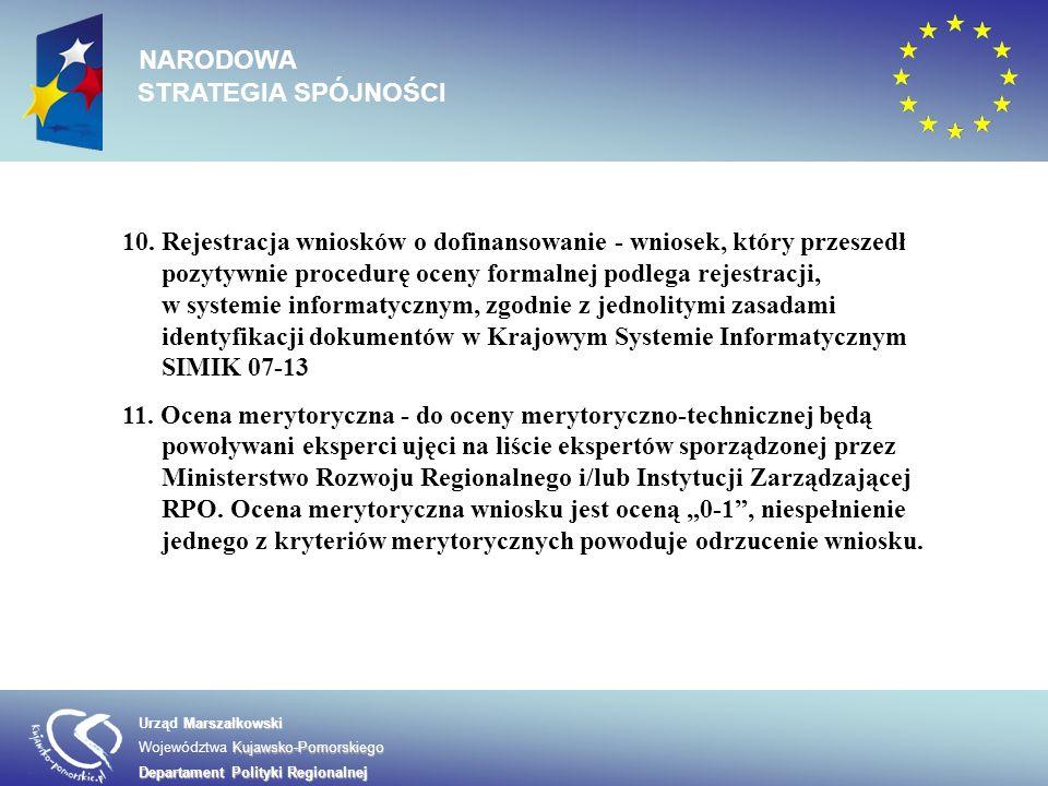 10. Rejestracja wniosków o dofinansowanie - wniosek, który przeszedł pozytywnie procedurę oceny formalnej podlega rejestracji, w systemie informatyczn