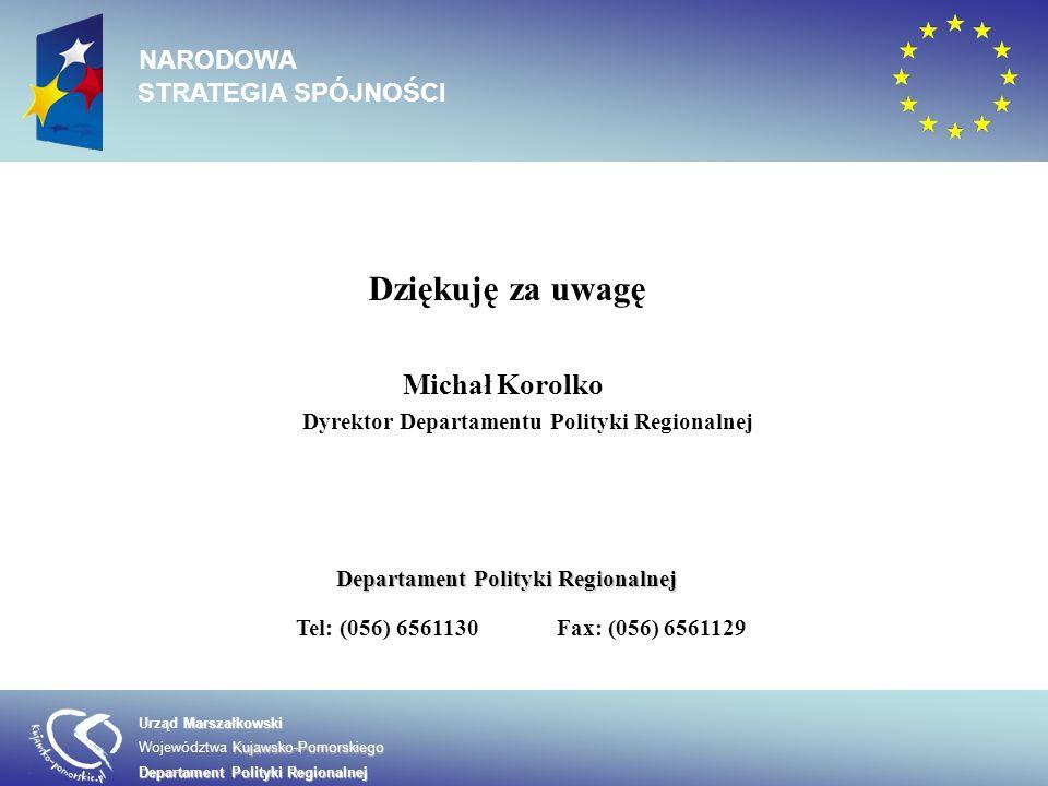 Dziękuję za uwagę Michał Korolko Dyrektor Departamentu Polityki Regionalnej Departament Polityki Regionalnej Tel: (056) 6561130Fax: (056) 6561129 Mars
