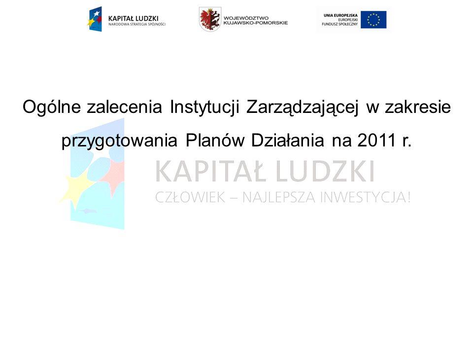 Ogólne zalecenia Instytucji Zarządzającej w zakresie przygotowania Planów Działania na 2011 r.