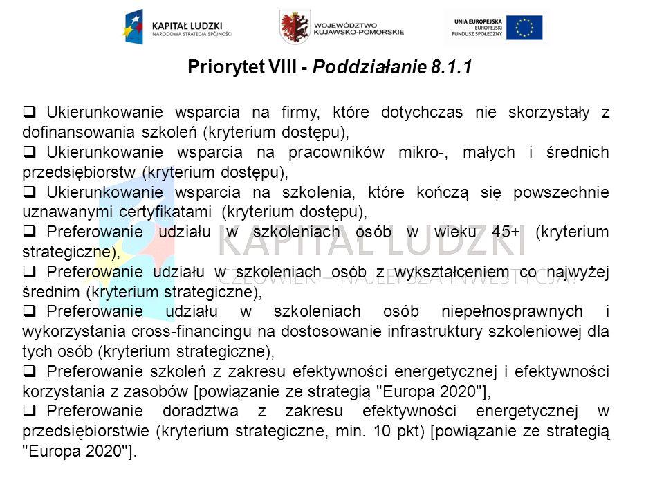 Priorytet VIII - Poddziałanie 8.1.1 Ukierunkowanie wsparcia na firmy, które dotychczas nie skorzystały z dofinansowania szkoleń (kryterium dostępu), U