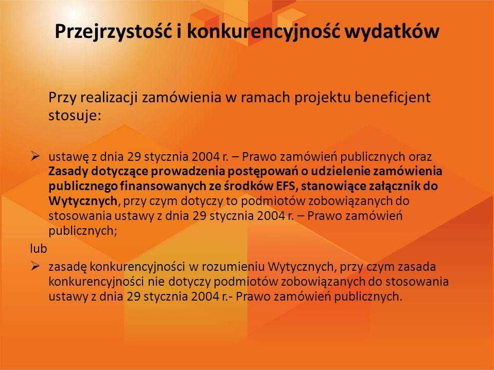 Przy realizacji zamówienia w ramach projektu beneficjent stosuje: ustawę z dnia 29 stycznia 2004 r. – Prawo zamówień publicznych oraz Zasady dotyczące
