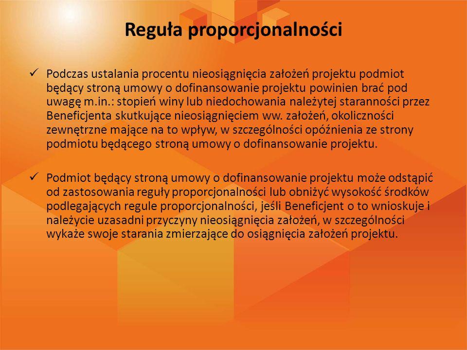 Reguła proporcjonalności Podczas ustalania procentu nieosiągnięcia założeń projektu podmiot będący stroną umowy o dofinansowanie projektu powinien bra