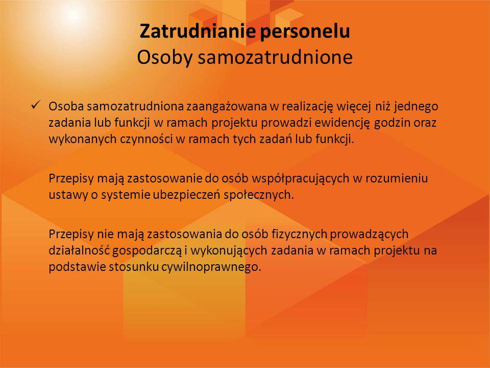 Zatrudnianie personelu Osoby samozatrudnione Osoba samozatrudniona zaangażowana w realizację więcej niż jednego zadania lub funkcji w ramach projektu