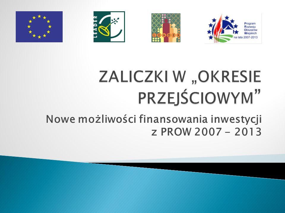Nowe możliwości finansowania inwestycji z PROW 2007 - 2013