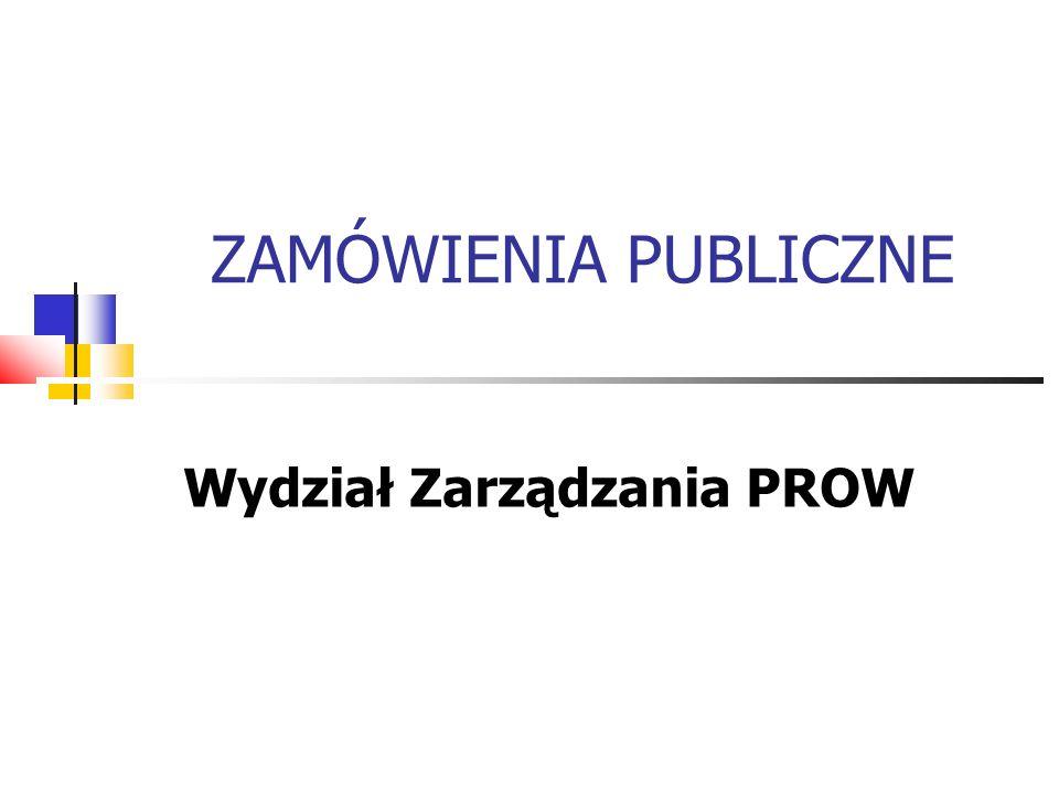 Prawo zamówień publicznych Ustawę z dnia 29 stycznia 2004 roku Prawo zamówień publicznych (Dz.