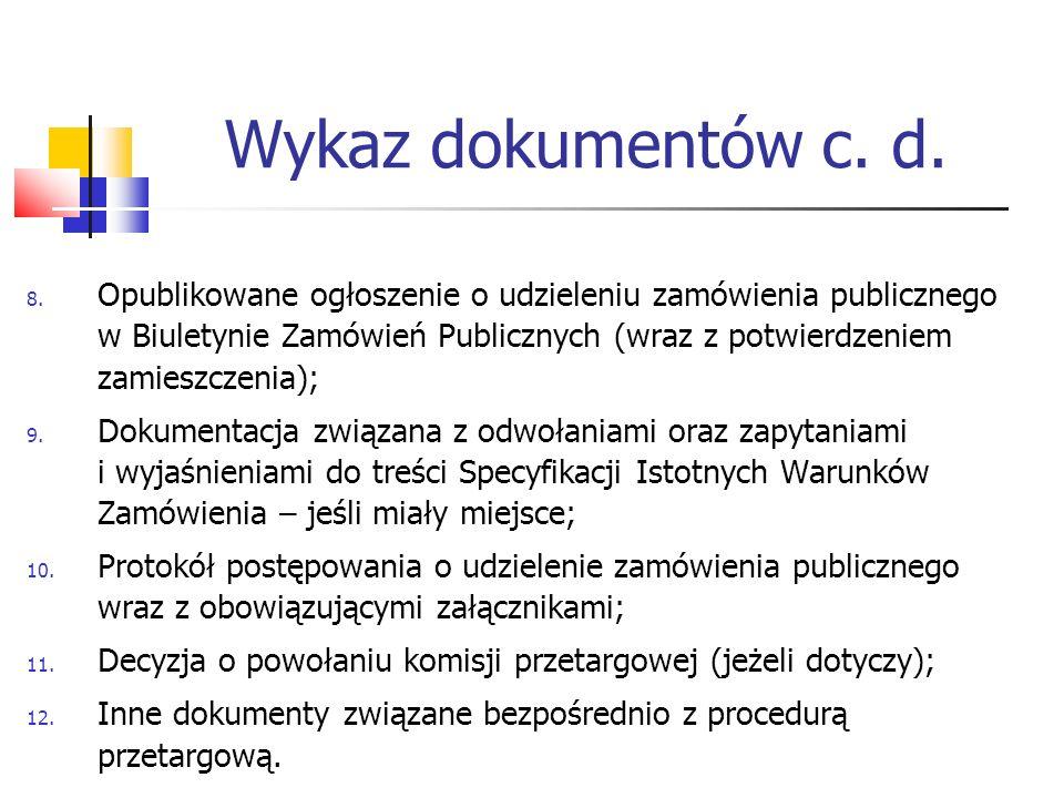 Okres przechowywania dokumentacji Zgodnie z § 5 ust.