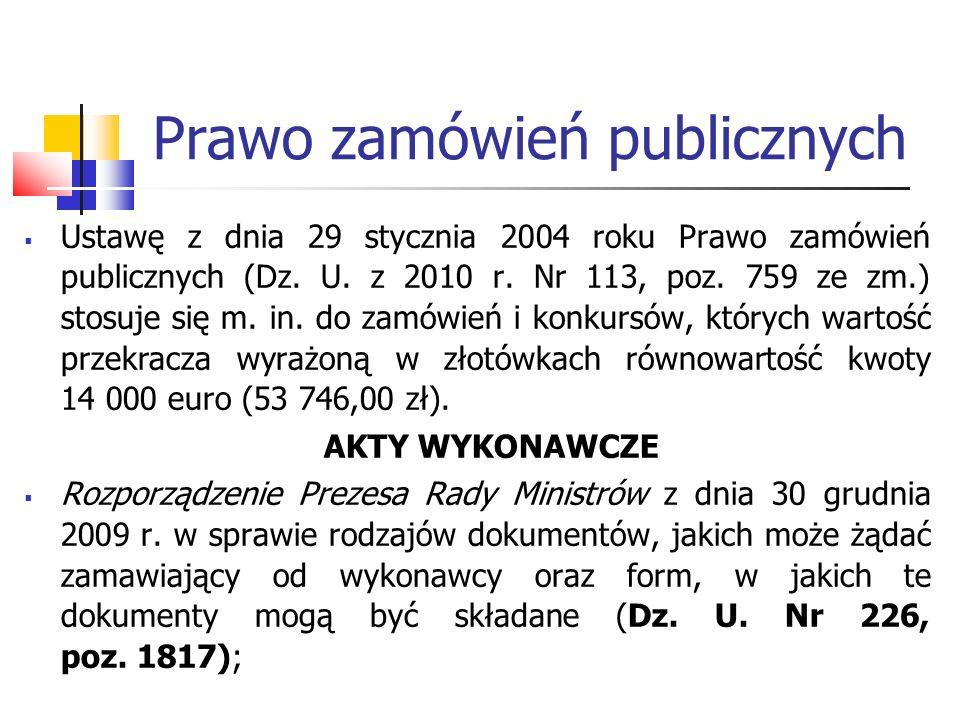 Prawo zamówień publicznych c.d.Rozporządzenie Prezesa Rady Ministrów z dnia 23 grudnia 2009 r.