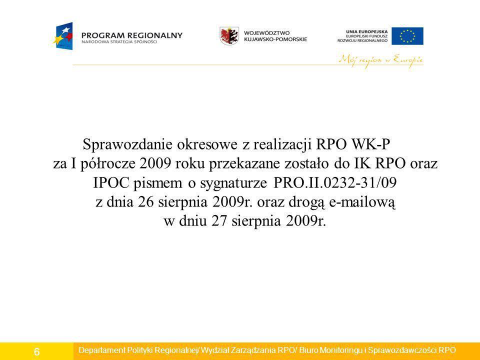 Departament Polityki Regionalnej/ Wydział Zarządzania RPO/ Biuro Monitoringu i Sprawozdawczości RPO 7 Sprawozdanie okresowe z realizacji RPO WK-P za I półrocze 2009 roku zawiera informacje dotyczące: - postępu fizycznego i finansowego programu, - stanu realizacji prognozy finansowej, - planowanego postępu finansowego, - odsetek narosłych od środków zgromadzonych na realizację programu, - zaliczek przekazanych na rzecz beneficjentów, - podziału wykorzystania funduszy wg kategorii interwencji,