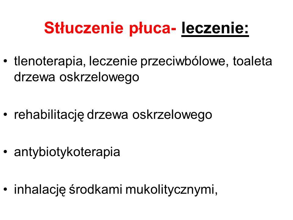 Stłuczenie płuca- leczenie: tlenoterapia, leczenie przeciwbólowe, toaleta drzewa oskrzelowego rehabilitację drzewa oskrzelowego antybiotykoterapia inh