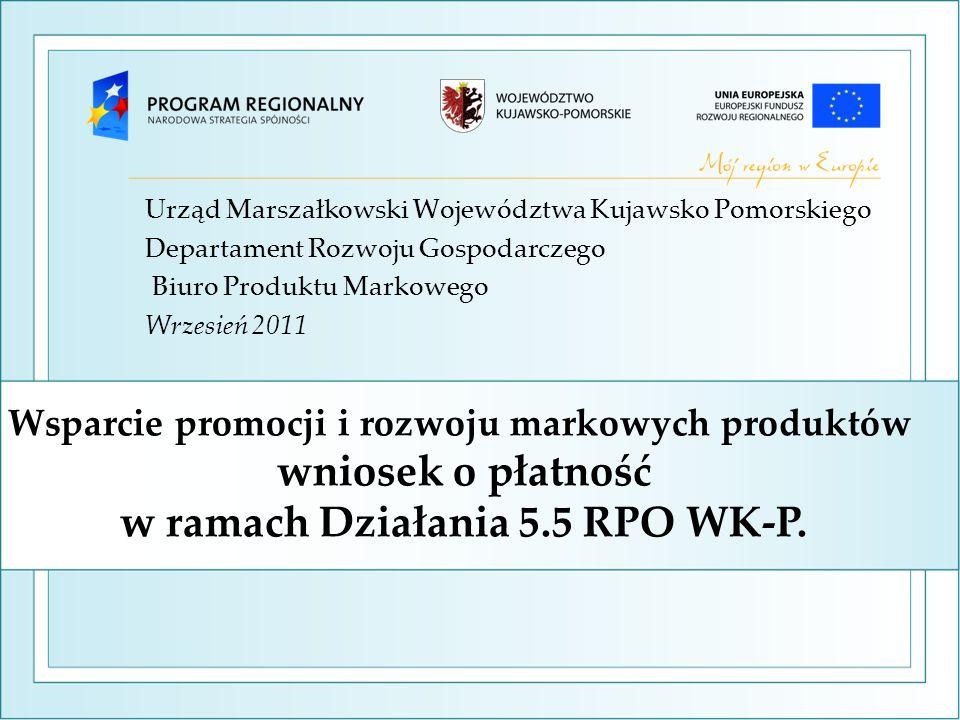 Wsparcie promocji i rozwoju markowych produktów wniosek o płatność w ramach Działania 5.5 RPO WK-P.
