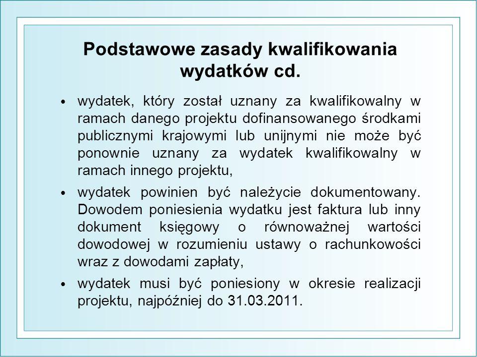 Podstawowe zasady kwalifikowania wydatków cd.
