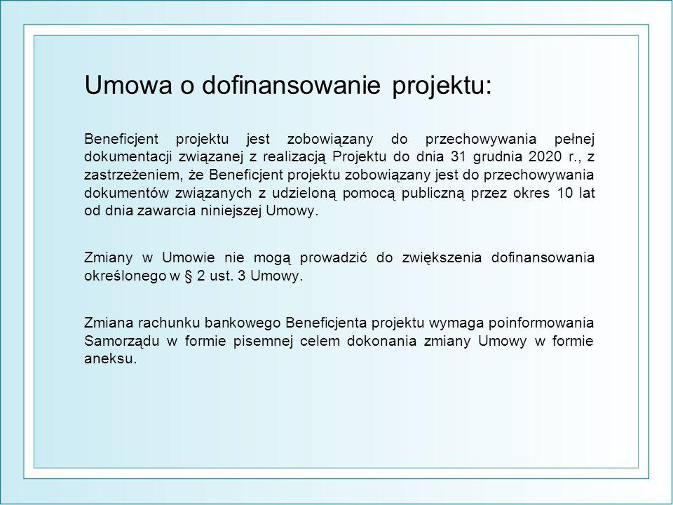 Umowa o dofinansowanie projektu: Beneficjent projektu jest zobowiązany do przechowywania pełnej dokumentacji związanej z realizacją Projektu do dnia 31 grudnia 2020 r., z zastrzeżeniem, że Beneficjent projektu zobowiązany jest do przechowywania dokumentów związanych z udzieloną pomocą publiczną przez okres 10 lat od dnia zawarcia niniejszej Umowy.