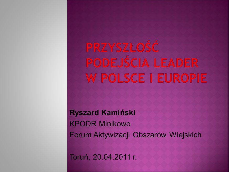 Ryszard Kamiński KPODR Minikowo Forum Aktywizacji Obszarów Wiejskich Toruń, 20.04.2011 r.