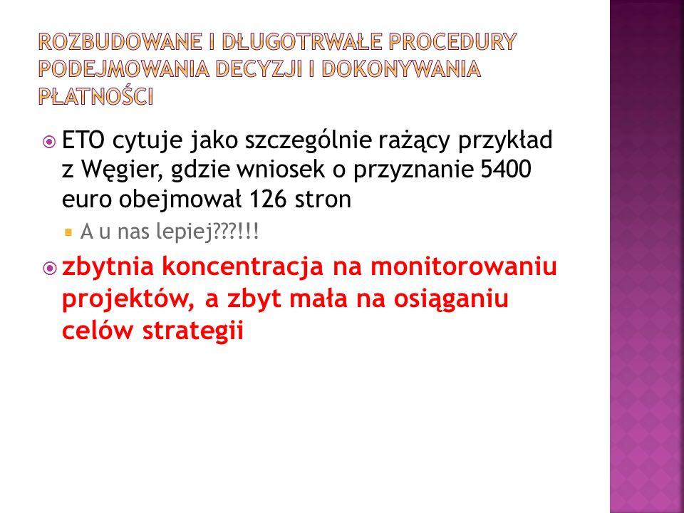 ETO cytuje jako szczególnie rażący przykład z Węgier, gdzie wniosek o przyznanie 5400 euro obejmował 126 stron A u nas lepiej???!!.