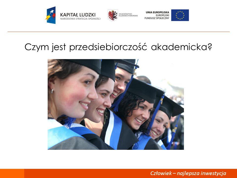 Człowiek – najlepsza inwestycja Połączenie procesu kształtowania postaw przedsiębiorczych w środowisku akademickim z rozbudowaną ofertą szkoleniową ma szansę stworzyć podstawę do efektywnej stymulacji studentow i kadry naukowej do podejmowania z powodzeniem inicjatyw gospodarczych.