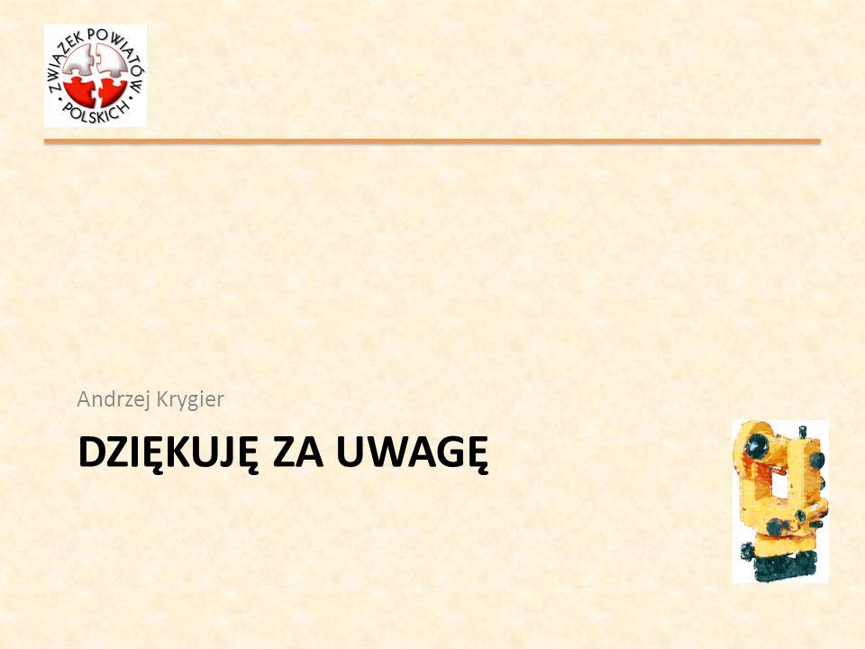 DZIĘKUJĘ ZA UWAGĘ Andrzej Krygier