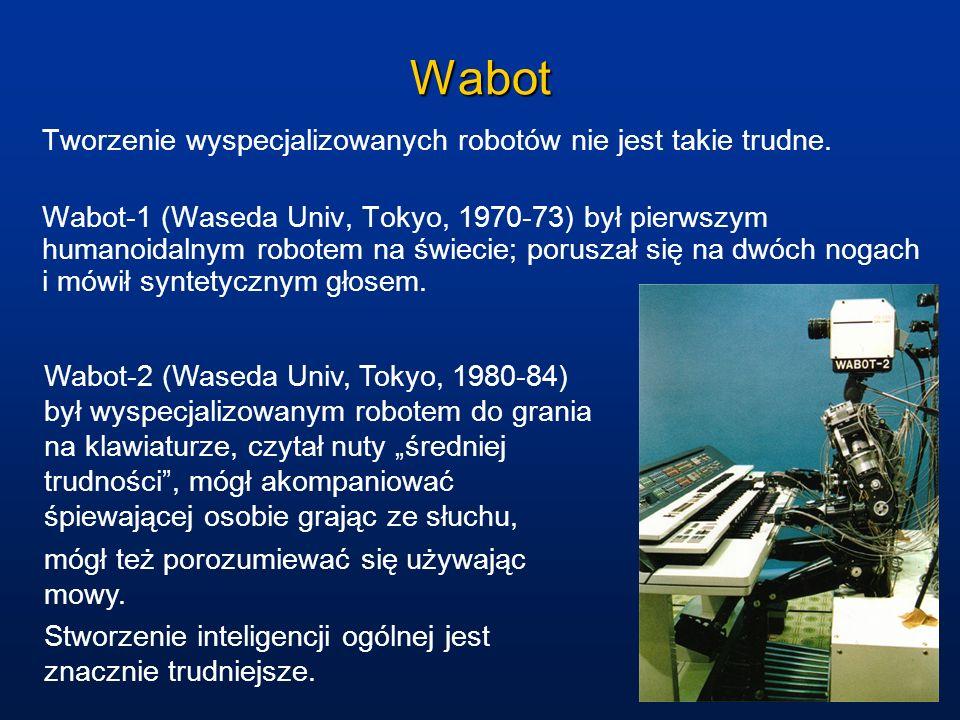 Wabot Tworzenie wyspecjalizowanych robotów nie jest takie trudne. Wabot-1 (Waseda Univ, Tokyo, 1970-73) był pierwszym humanoidalnym robotem na świecie