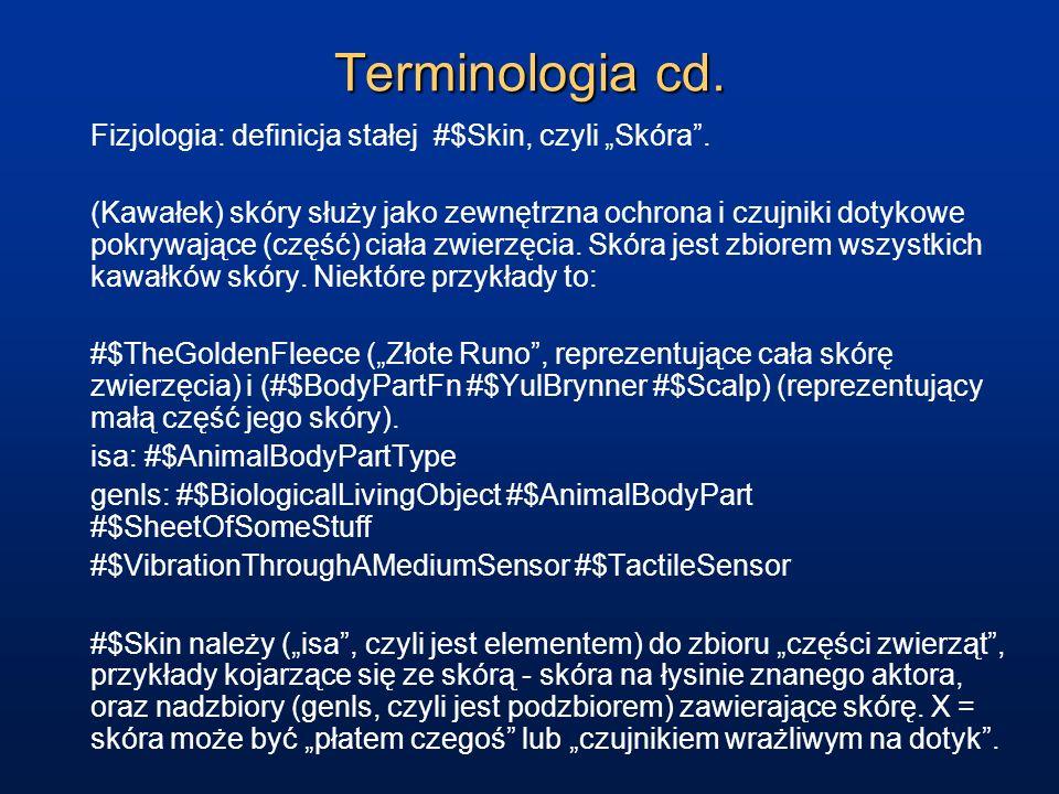 Terminologia cd. Fizjologia: definicja stałej #$Skin, czyli Skóra. (Kawałek) skóry służy jako zewnętrzna ochrona i czujniki dotykowe pokrywające (częś