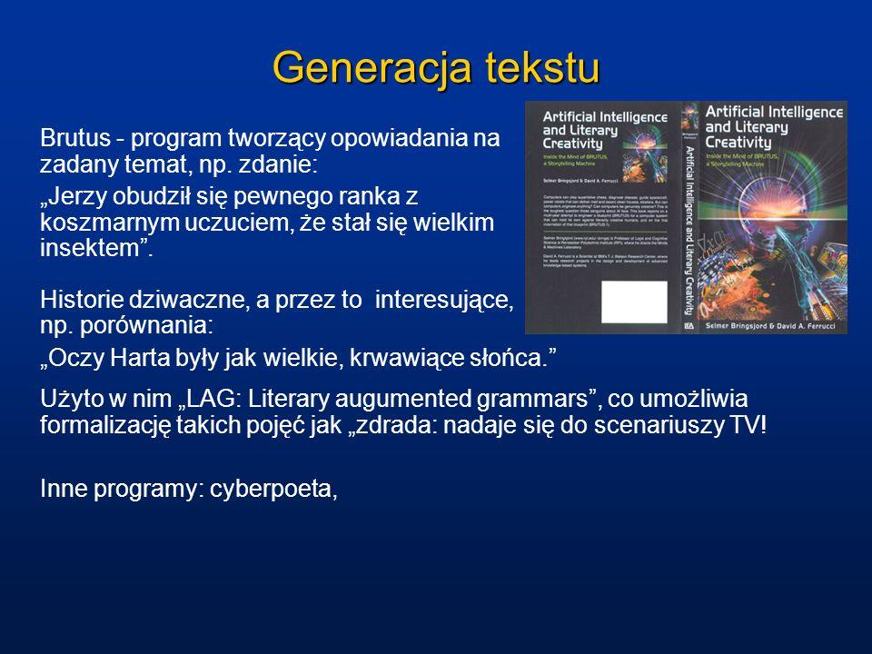 Generacja tekstu Brutus - program tworzący opowiadania na zadany temat, np.