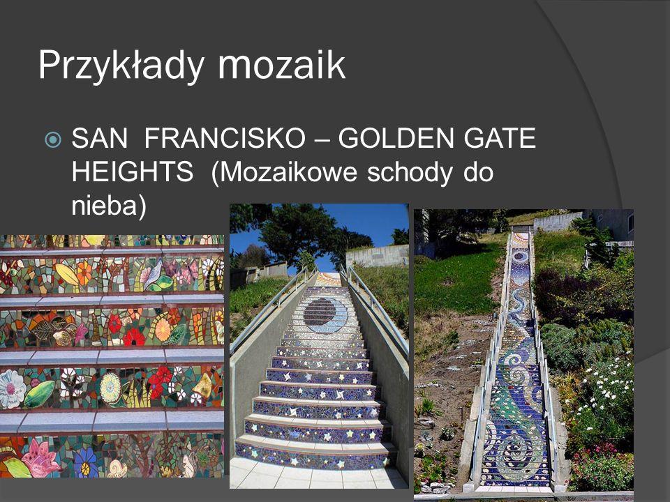 Przykłady m ozaik SAN FRANCISKO – GOLDEN GATE HEIGHTS (Mozaikowe schody do nieba)