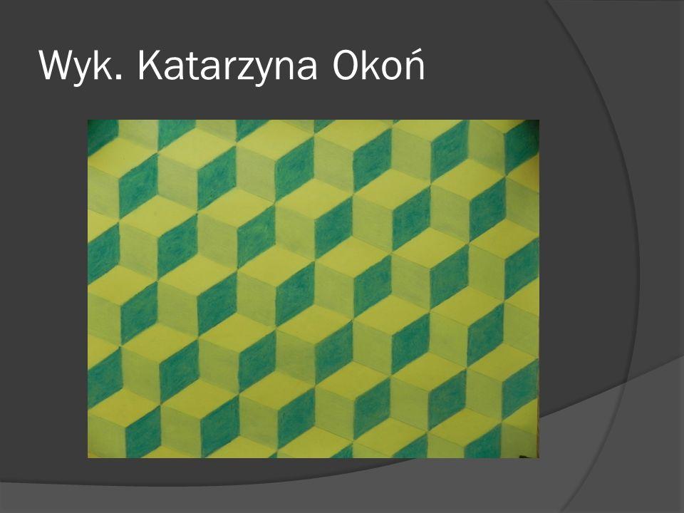 Wyk. Katarzyna Okoń
