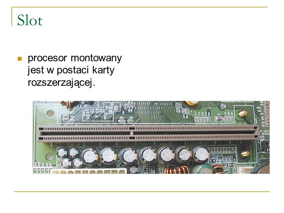 Slot procesor montowany jest w postaci karty rozszerzającej.