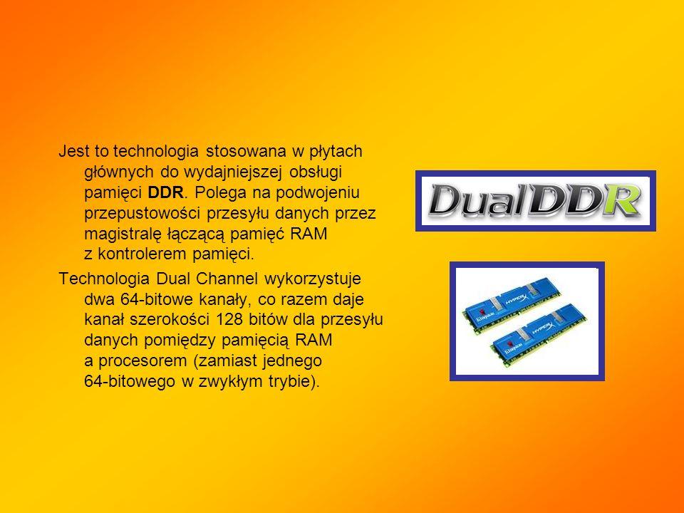 Jest to technologia stosowana w płytach głównych do wydajniejszej obsługi pamięci DDR. Polega na podwojeniu przepustowości przesyłu danych przez magis
