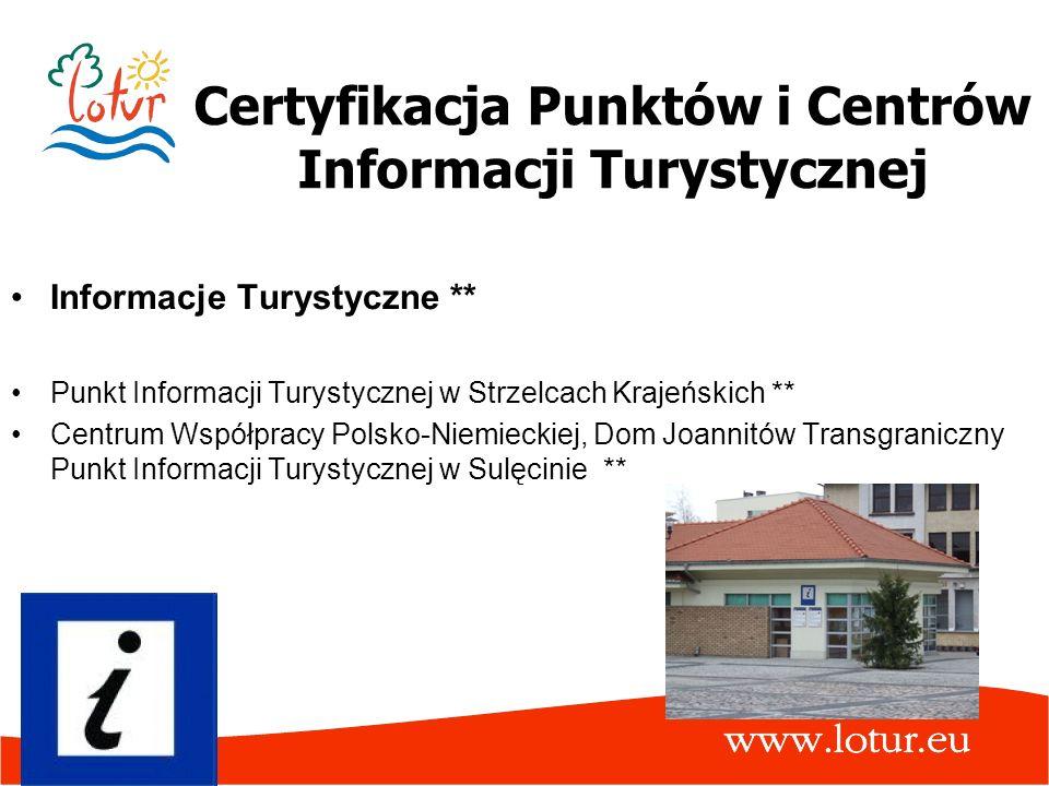 Certyfikacja Punktów i Centrów Informacji Turystycznej Informacje Turystyczne ** Punkt Informacji Turystycznej w Strzelcach Krajeńskich ** Centrum Wsp