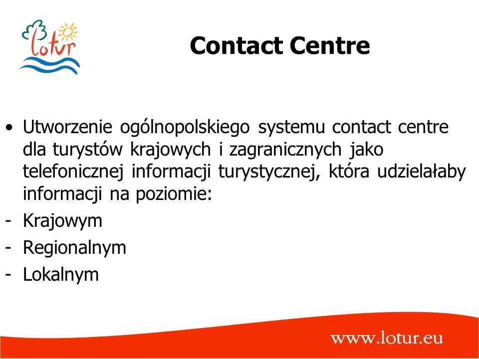 Contact Centre Utworzenie ogólnopolskiego systemu contact centre dla turystów krajowych i zagranicznych jako telefonicznej informacji turystycznej, kt